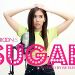 Sugar – Maroon 5 | Covered by Be Elegance