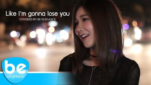 Be Elegance - Like i'm gonna lose you2