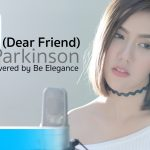 The Parkinson – เพื่อนรัก (Dear Friend) | Covered by Be Elegance