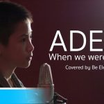 Adele – When We Were Young | Covered by Be Elegance