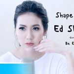 Ed Sheeran – Shape of You | Covered by Be Elegance